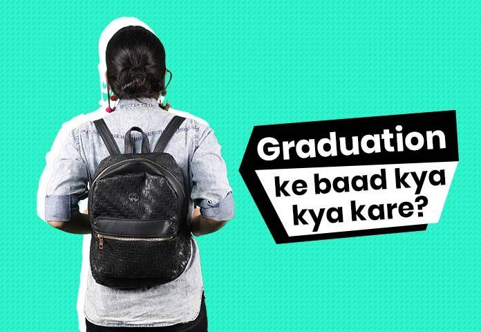 Jaaniye ki Graduation Ke Baad Kya Kare Ki Puri Jaankari In Hindi