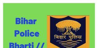 bihar police bharti | bihar police constable aur si vacancy