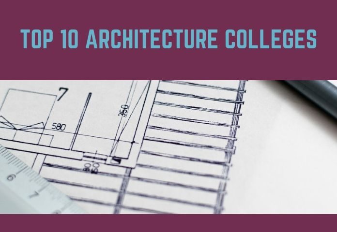 top 10 architecture colleges