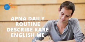 Apna Daily Routine Describe Kare English Me