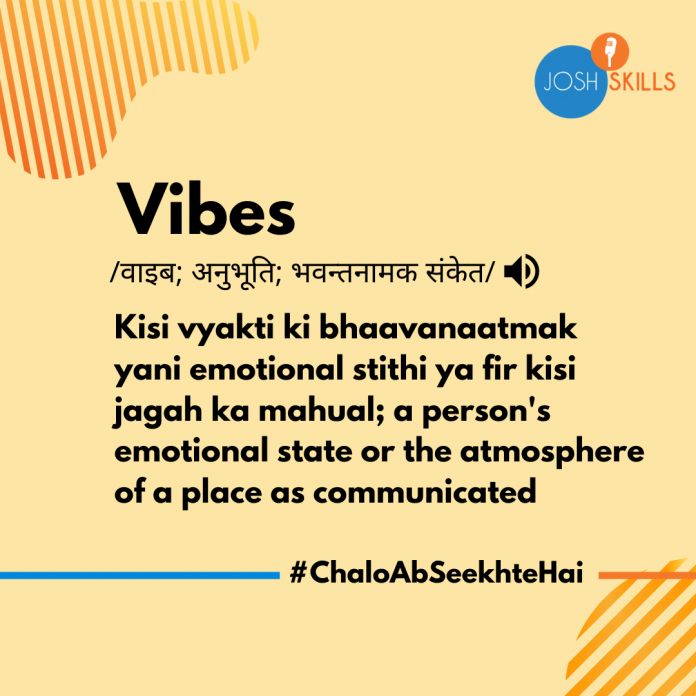 Vibes Meaning in Hindi